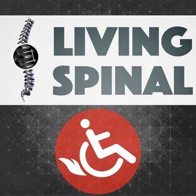 Living Spinal Podcast for those with Paralysis and in Wheelchairs
